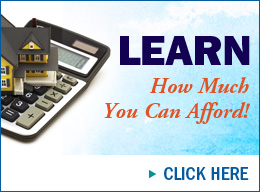LEARN - How much you can afford! - CLICK HERE